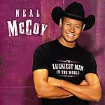 Neal McCoy The Luckiest Man In The World