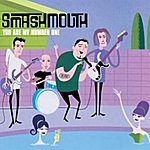 Smash Mouth You Are My Number One