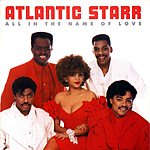 Atlantic Starr All In The Name Of Love