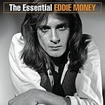 Eddie Money The Essential Eddie Money