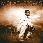 Michael Speaks Praise At Your Own Risk