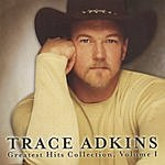 Trace Adkins Greatest Hits Collection, Vol.1