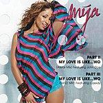 Mya Part II/Part III My Love Is Like...Wo