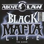Above The Law Black Mafia Life (Parental Advisory)