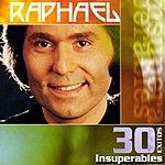 Raphael 30 Exitos Insuperables: Raphael