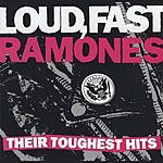 The Ramones Loud, Fast Ramones: Their Toughest Hits