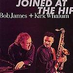 Bob James Joined At The Hip