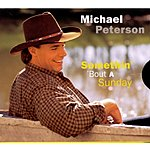 Michael Peterson Somethin' 'Bout A Sunday