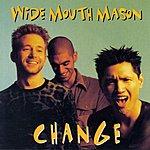 Wide Mouth Mason Change (Single)