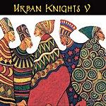 Urban Knights Urban Knights V