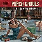 Porch Ghouls Bluff City Ruckus