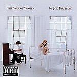 Joe Firstman The War Of Women (Parental Advisory)