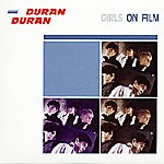 Duran Duran Girls On Film: The Singles 81-85