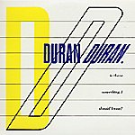 Duran Duran Is There Something I Should Know?: The Singles 81-85