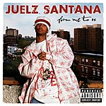 Juelz Santana From Me To U (Parental Advisory)