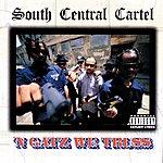 South Central Cartel 'N Gatz We Truss