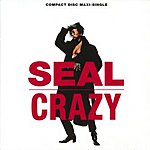 Seal Crazy (Maxi-Single Remixes)