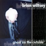 Brian Wiltsey Ghost On The Outside