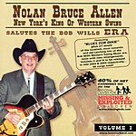 Nolan Bruce Allen Nolan Bruce Allen Salutes The Bob Wills Era