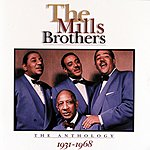 The Mills Brothers The Anthology : 1931-1968