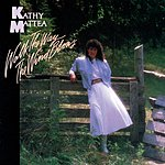 Kathy Mattea Walk The Way The Wind Blows