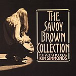 Savoy Brown The Savoy Brown Collection