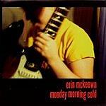 Erin McKeown Monday Morning Cold