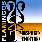 The Flamingos Unspoken Emotions
