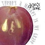 Don't Ask There's A Monkey In My Grape