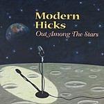 Modern Hicks Out Among The Stars