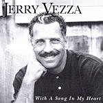 Jerry Vezza With A Song In My Heart