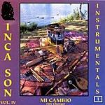 Inca Son My Change, Vol.Iv