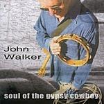 John Walker Soul Of The Gypsy Cowboy