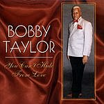 Bobby Taylor You Can't Hide From Love
