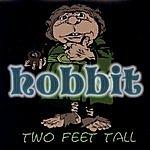 Hobbit Two Feet Tall