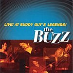 The Buzz Live! At Buddy Guy's Legends!
