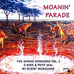C-Side Moanin' Parade: The Gatmo Sessions, Vol.1