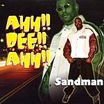 Sandman Ahh!! Dee!! Ahh!!