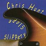 Chris Hunt Slippery Slope