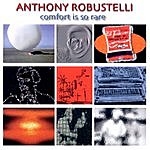 Anthony Robustelli Comfort Is So Rare