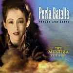 Perla Batalla Heaven And Earth: The Mestiza Voyage