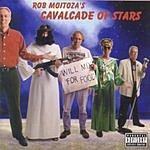 Rob Moitoza Rob Moitoza's Cavalcade Of Stars (Parental Advisory)