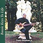 Frank Cheatham Jr. Bassic Keys To Life