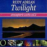 Rudy Adrian Twilight: Atmospheric Works, Vol.2
