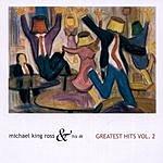 Michael King Ross Greatest Hits, Vol.2