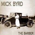 Mick Byrd The Barber