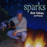 Rob Tobias & Friends Sparks