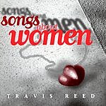 Travis Reed Songs About Women