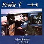 Frankie V Smooth Ride