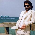 Rick Ross Guys Just Wanna Have Fun
